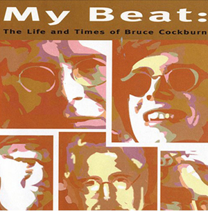 My Beat - Bruce Cockburn documentry by KensingtonTV.com